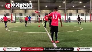 Deportivo Azteca vs. Los Merengues Liga Latinoamericana Juego de Vuelta