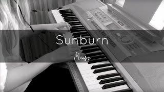 Sunburn (Muse) Piano Cover