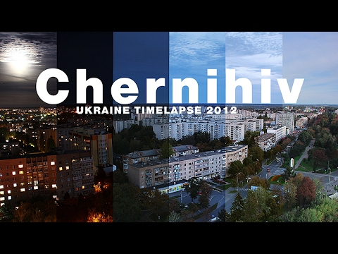 Chernihiv, Ukraine Timelapse 2012/Чернигов, Украина таймлапс 2012