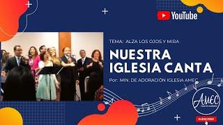"""Alza tus ojos y mira"" Iglesia AMEC CDA"
