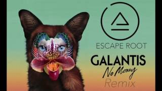 Galantis - No Money (Escape Root Remix)