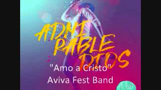 Amo a Cristo - Aviva Fest Band