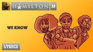 #35 Hamilton - We Know [[MUSIC LYRICS]]