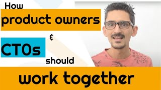 How product owners and CTOs should work together