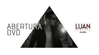 Luan Santana - Abertura DVD Luan Santana Acústico