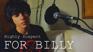 Highly Suspect - For Billy (Cover by Shay Fisto)