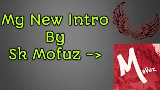My New Intro By Sk Mofuz