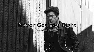 Brandon Flowers - Never Get You Right Lyrics