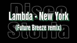 Lambda - New York (Future Breeze mix)