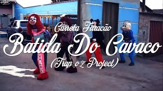 Batida Do Cavaco Feat. Carreta Furacão (TrapOz Project)