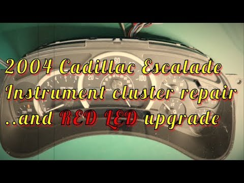 2004 Cadillac Escalade Cluster Repair with RED LED upgrade