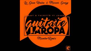 Sammy y Falsetto Ft. Juanka - Quítate la ropa (Mambo Remix) / La Gran Unión & Marcos Geezy
