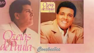 05. Conclusões - Ozéias de Paula (Lp Com amor) PolyGram Discos 1987