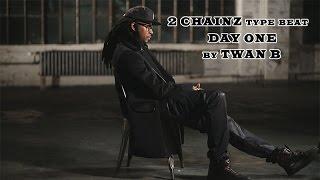 "2 Chainz Rae Sremmurd type beat ""Day One"" by Twan B"