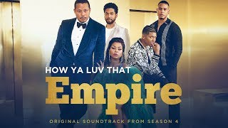 How Ya Luv That (Full Song) | Season 4 | EMPIRE