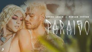 Lucas Lucco e Pabllo Vittar - Paraíso