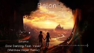 SchulKid - Slow Dancing Feat. Valair (Matthew Heyer Remix)