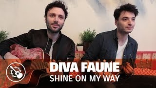 Diva Faune — Shine on my way