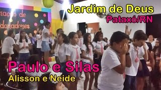 Jardim de Deus - Paulo e Silas (Alisson e Neide)