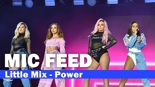 "[MIC FEED] Little Mix - ""Power"" Live (Capital's Summertime Ball 2017) POWER VOCALS"