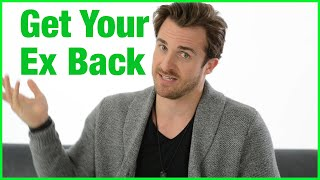 Want Your Ex Back? Say This to Him… | Matthew Hussey, Get The Guy