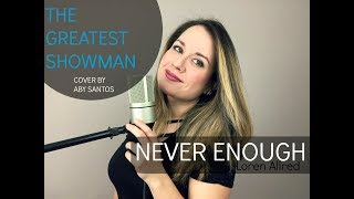 Never Enough (Cover) The Greatest Showman | EN ESPAÑOL Subtítulos| Aby Santos (Dra. Voz)