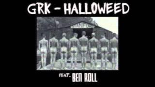GRK - Halloweed Feat Ben roll