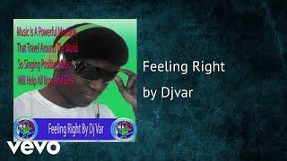 Djvar - Feeling Right (AUDIO)
