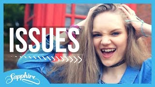 Issues - Julia Michaels | Cover by Sapphire