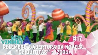 SOLTA A VINHETA #17   Chiquititas 2006: Relembre a abertura da novela (2006)
