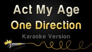 One Direction - Act My Age (Karaoke Version)