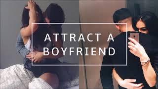 Attract a Boyfriend || Subliminal