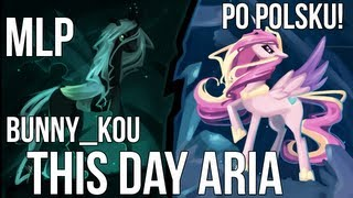 [50k SPECIAL!] MLP- Ten dzień (This Day Aria) [cover PL]