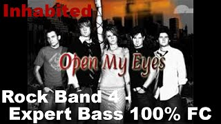 Rock Band 4 - Inhabited - Open My Eyes - Expert Bass - 100% FC