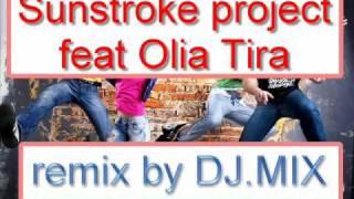 Sunstroke project ft Olia Tira - Run away (rmx DJ.MIX ).wmv