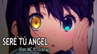 💔 SERÉ TU ÁNGEL 💔 [Rap Romántico 2018] - Xion MC ft. Zckrap
