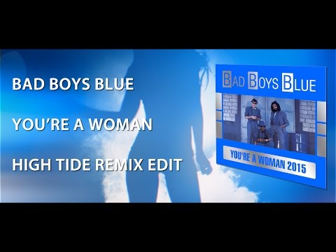bad-boys-blue-youre-a-woman-2015-high-tide-remix-edit-official-music-video-coconutmusicgermany