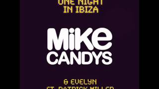 One Night In Ibiza - Mike Candys with Evelyn feat. Patrick Miller