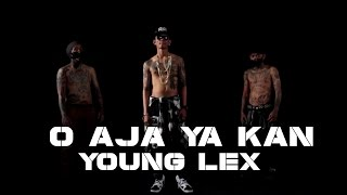 Young Lex - O AJA YA KAN  ( Officialy Video Clip )