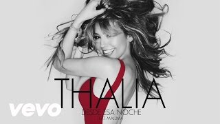 Desde esa noche -Thalia ft Maluma [Letra]