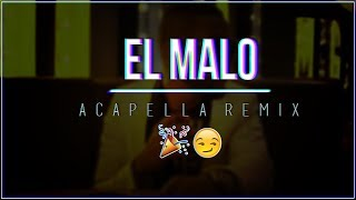 El Malo (Acapella Remix) - Alex Suarez DJ ft. DJ Franco 2k17