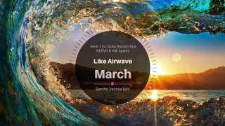 Rank 1 Vs. Nicky Romero feat. NERVO & Will Sparks - Like Airwave March (Sandro Vanniel Edit)