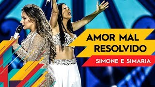 Amor Mal Resolvido - Simone & Simaria - Villa Mix Goiânia 2017 ( Ao Vivo )