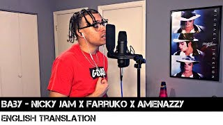 Baby - Nicky Jam X Farruko X Amenazzy (ENGLISH TRANSLATION)