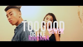 Drake - Too Good (feat. Rihanna) Cover By John & Naomi Concepcion