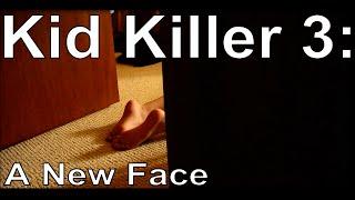 Kid Killer 3: A New Face (Surfer Girl by the Beach Boys)