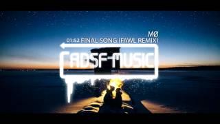 MØ - Final Song (FAWL REMIX)