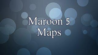 Maroon 5 - Maps (Lyrics) width=
