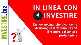 In linea con investire - Puntata del 22 settembre