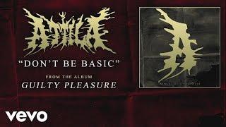 Attila - Don't Be Basic (audio)